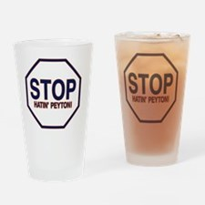 The STOP Hatin'Peyton  Drinking Glass