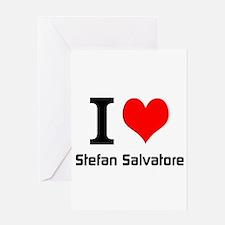 I love Stefan Salvatore Greeting Cards