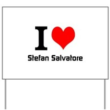 I love Stefan Salvatore Yard Sign