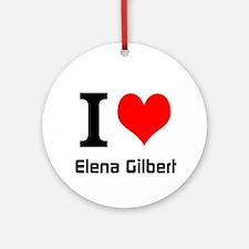 I love Elena Gilbert Ornament (Round)
