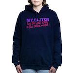 MYSISTER.png Hooded Sweatshirt
