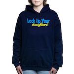 lockupyourdaughters.png Hooded Sweatshirt