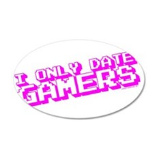 I Only Date Gamers 20x12 Oval Wall Decal