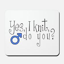 Men Knit Too! Mousepad
