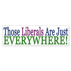 Those Liberals Are Just Everywhere!