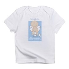 I DON'T DO DIAPERS Infant T-Shirt