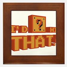 I'd Hit That Framed Tile