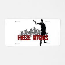 Freeze Bitches Aluminum License Plate