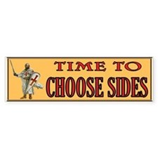 CHOOSE SIDES Bumper Stickers