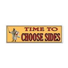 CHOOSE SIDES Car Magnet 10 X 3