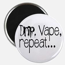 Drip, Vape, repeat... Magnet