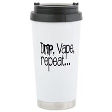 Drip, Vape, Repeat... Travel Mug
