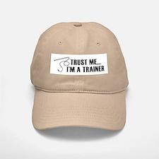 Trust me I'm a trainer. Baseball Baseball Cap