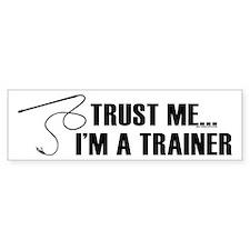 Trust me I'm a trainer. Bumper Bumper Sticker
