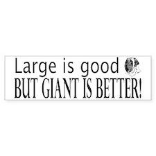 Large is Good Mastiff Bumper Bumper Bumper Sticker