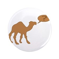 """HUMP DAY HUMP DAY CAMEL 3.5"""" Button"""