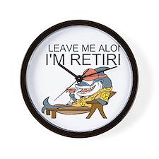Leave Me Alone, Im Retired Wall Clock