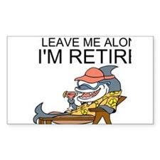 Leave Me Alone, Im Retired Decal