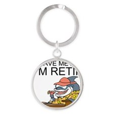 Leave Me Alone, Im Retired Round Keychain