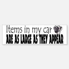 Items in my car - Mastiff Bumper Bumper Bumper Sticker