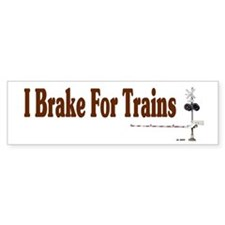I Brake For Trains Bumper Bumper Sticker