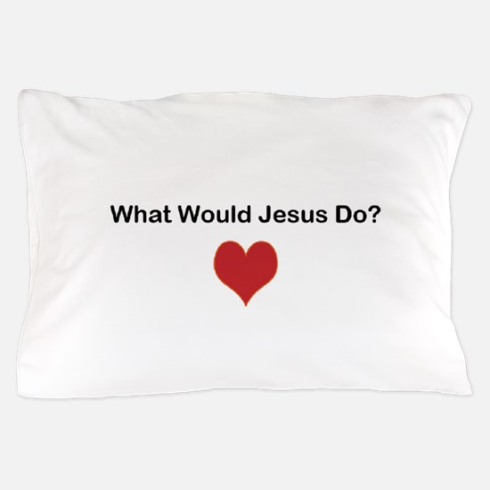 What Would Jesus Do? Pillow Case