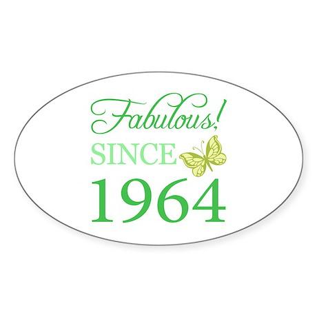 Fabulous Since 1964 Sticker (Oval)