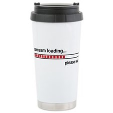 Cute Sarcasm loading Travel Mug
