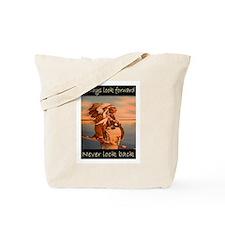 ALWAYS LOOK FORWARD... Tote Bag