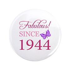 """Fabulous Since 1944 3.5"""" Button"""