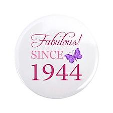 "Fabulous Since 1944 3.5"" Button (100 pack)"
