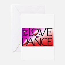 For the LOVE of DANCE Greeting Cards