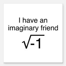 "I Have An Imaginary Friend Square Car Magnet 3"" x"