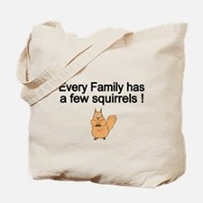 Every Family has a Few Squirrels Tote Bag