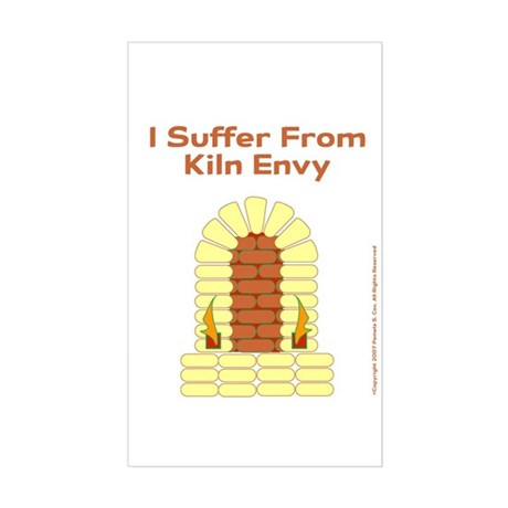 I Suffer From Kiln Envy Rectangle Sticker