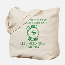 All I Need Now Is Money Tote Bag