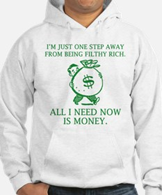 All I Need Now Is Money Hoodie