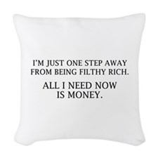 All I Need Now Is Money Woven Throw Pillow