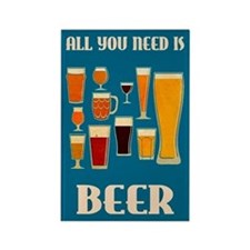 All You Need Is Beer Fridge Magnet