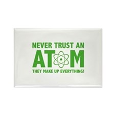 Never Trust An Atom Rectangle Magnet