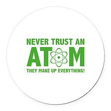 Never Trust An Atom Round Car Magnet