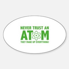 Never Trust An Atom Decal