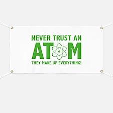 Never Trust An Atom Banner