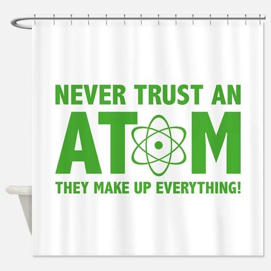 Never Trust An Atom Shower Curtain