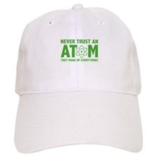 Never Trust An Atom Baseball Cap