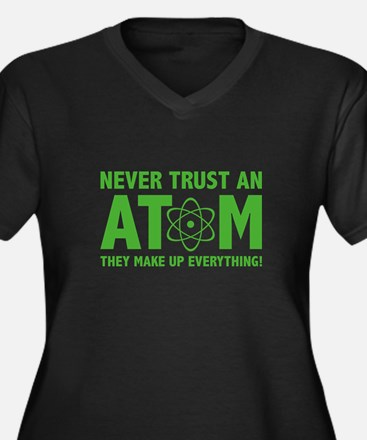 Never Trust An Atom Women's Plus Size V-Neck Dark