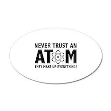 Never Trust An Atom 22x14 Oval Wall Peel