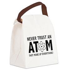 Never Trust An Atom Canvas Lunch Bag