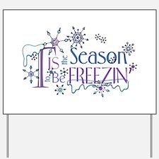 Tis the Season to be Freezin Yard Sign