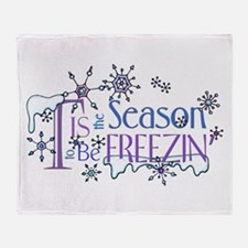 Tis the Season to be Freezin Throw Blanket